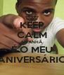 KEEP CALM AMANHÃ É O MEU ANIVERSÁRIO - Personalised Poster A4 size