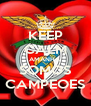 KEEP CALM AMANHA SOMOS CAMPEOES - Personalised Poster A4 size