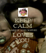 KEEP CALM AMBER AND SOPHIE LOVES YOU - Personalised Poster A4 size