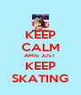 KEEP CALM AMIE JUST  KEEP SKATING - Personalised Poster A4 size