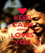 KEEP CALM AMMA LOVES YOU - Personalised Poster A4 size