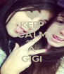 KEEP CALM AMO A GIGI - Personalised Poster A4 size