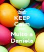 KEEP Calm Amo Muito a Daniela - Personalised Poster A4 size
