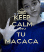 KEEP CALM AMO TU  MACACA - Personalised Poster A4 size