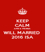 KEEP CALM AMR &  MENNA WILL MARRIED  2016 ISA - Personalised Poster A4 size