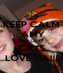 KEEP CALM   AMY   AND LIBBY  CATS LOVE YA!!! - Personalised Poster A4 size