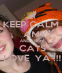 KEEP CALM     AMY    AND LIBBY   CATS   LOVE  YA !!! - Personalised Poster A4 size
