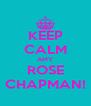 KEEP CALM AMY ROSE CHAPMAN! - Personalised Poster A4 size