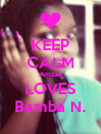 KEEP CALM Amzaa LOVES Bamba N. - Personalised Poster A4 size