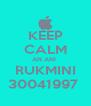 KEEP CALM AN ANI  RUKMINI 30041997  - Personalised Poster A4 size
