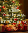 KEEP CALM AN- NO, I WON'T KEEP CALM,  - Personalised Poster A4 size