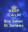 KEEP CALM AnA Bnt 5alet  El 3arees - Personalised Poster A4 size