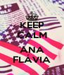 KEEP CALM  ANA FLÁVIA - Personalised Poster A4 size