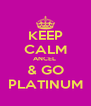 KEEP CALM ANCEL  & GO PLATINUM - Personalised Poster A4 size