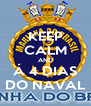 KEEP CALM AND Á 4 DIAS  DO NAVAL  - Personalised Poster A4 size