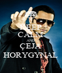 KEEP CALM AND ÇEJA HORYGYNAL - Personalised Poster A4 size