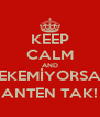 KEEP CALM AND ÇEKEMİYORSAN ANTEN TAK! - Personalised Poster A4 size