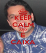 KEEP CALM AND É CAIXA - Personalised Poster A4 size