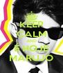 KEEP CALM AND É HOJE MARUJO - Personalised Poster A4 size