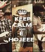 KEEP CALM AND É  HOJEEE  - Personalised Poster A4 size