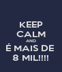 KEEP CALM AND É MAIS DE  8 MIL!!!! - Personalised Poster A4 size