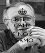 KEEP CALM AND É NOIS MERMO - Personalised Poster A4 size