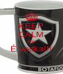 KEEP CALM AND É vodka!!!  - Personalised Poster A4 size