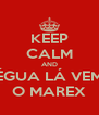 KEEP CALM AND ÉGUA LÁ VEM O MAREX - Personalised Poster A4 size