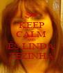 KEEP CALM AND ÉS LINDA ZEZINHA - Personalised Poster A4 size