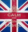KEEP CALM AND és lindo  Rodrigo  - Personalised Poster A4 size