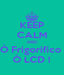 KEEP CALM AND Ò Frigorífico  Ò LCD ! - Personalised Poster A4 size