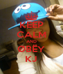 KEEP CALM AND ØBËY KJ - Personalised Poster A4 size