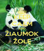 KEEP CALM AND ŽIAUMOK ŽOLĘ - Personalised Poster A4 size