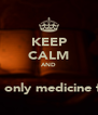 KEEP CALM AND اقرا قران  It's the only medicine for you - Personalised Poster A4 size