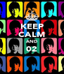 KEEP CALM AND 02  - Personalised Poster A4 size