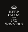 KEEP CALM AND 1°D WINNERS - Personalised Poster A4 size