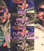 KEEP CALM AND 1 DAY FOR BELIEVE TOUR - Personalised Poster A4 size
