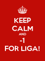 KEEP CALM AND -1 FOR LIGA! - Personalised Poster A4 size