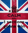 KEEP CALM AND 1 sections gonna win - Personalised Poster A4 size
