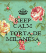 KEEP CALM AND 1 TORTA DE MILANESA - Personalised Poster A4 size