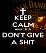 KEEP CALM AND 10 A DON'T GIVE A SHIT - Personalised Poster A4 size