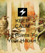 KEEP CALM AND 10 Points To Your House  - Personalised Poster A4 size