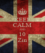KEEP CALM AND 10 Zin - Personalised Poster A4 size