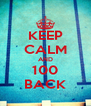 KEEP CALM AND 100 BACK - Personalised Poster A4 size
