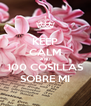 KEEP CALM AND 100 COSILLAS SOBRE MI - Personalised Poster A4 size