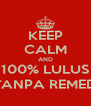 KEEP CALM AND 100% LULUS TANPA REMED - Personalised Poster A4 size