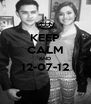 KEEP CALM AND 12-07-12  - Personalised Poster A4 size