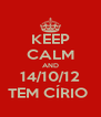 KEEP CALM AND 14/10/12 TEM CÍRIO  - Personalised Poster A4 size
