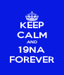 KEEP CALM AND 19NA FOREVER - Personalised Poster A4 size