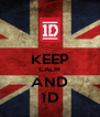 KEEP CALM AND 1D - Personalised Poster A4 size